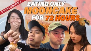 We Ate Nothing But MOONCAKE For 72 Hours! | 72 Hours Challenges | EP 6
