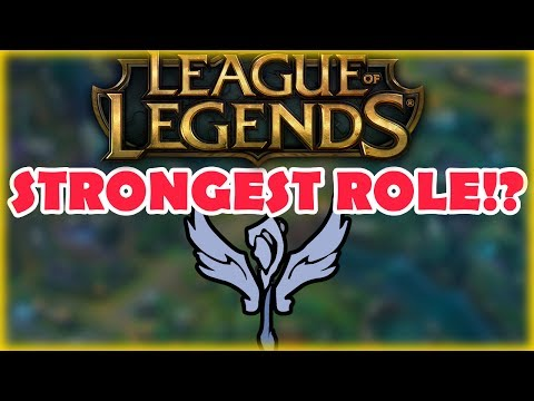 STRONGEST ROLE IN LEAGUE OF LEGENDS! - Best Role To Climb With!? - League of Legends Season 7