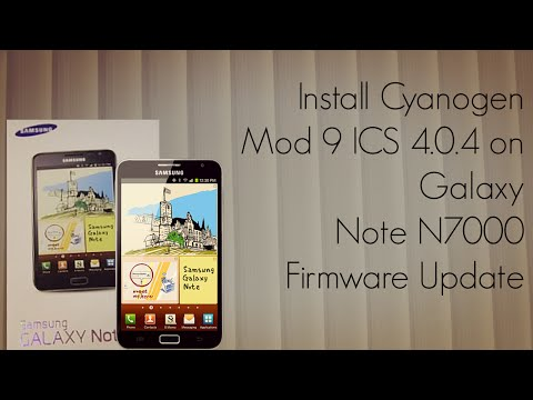 Install Cyanogen Mod 9 ICS 4.0.4 on Galaxy Note N7000 Firmware Update - PhoneRadar