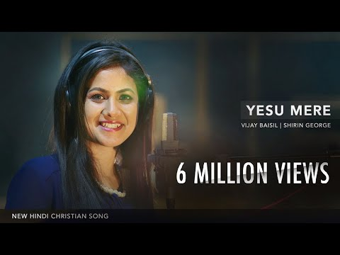 Yesu Mere | New Hindi Christian Song | Shirin George | Pr. Wilson George | Vijay Baisil ©