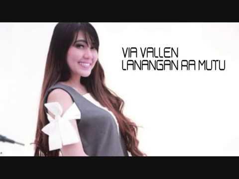 Download  VIA VALLEN-LANANGAN RA MUTU-MO SERA Gratis, download lagu terbaru
