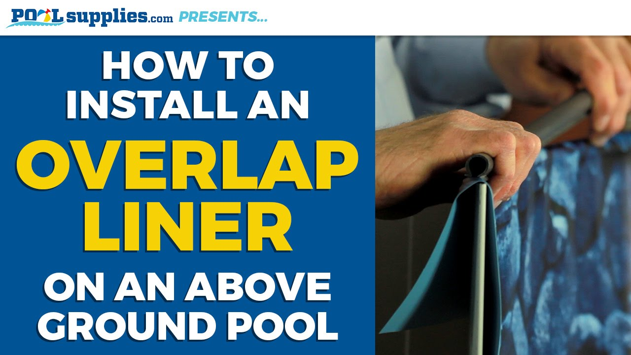 How To Install An Overlap Liner On Your Above Ground Pool