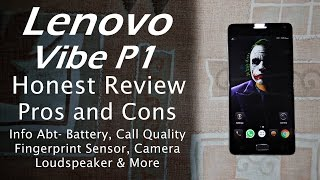 Lenovo Vibe P1 Honest Review | Pros and Cons, Likes & Dislikes