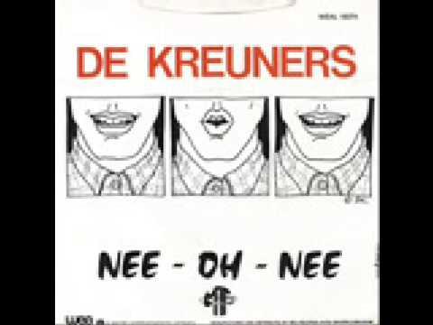 De Kreuners - Nee Oh Nee
