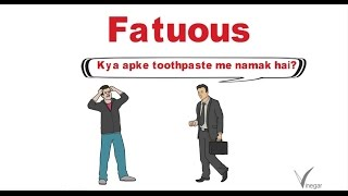 Fatuous Meaning In English And Hindi With Usage