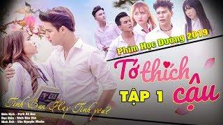 Phim Hay Học Đường 2019 Tập 1 | TỚ THÍCH CẬU | Cao Tùng Huy - Ha Na - Minh Thùy | NewMua TV