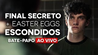 O FINAL SECRETO e Easter Eggs de BANDERSNATCH (Black Mirror) - Bate-Papo AO VIVO
