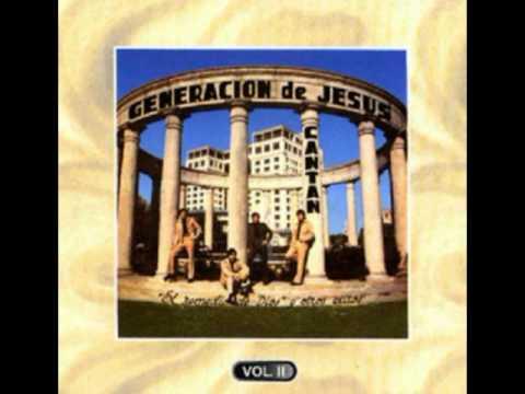 Generacion De Jesus - Oh Si Soy Feliz