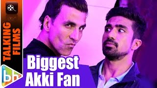 I'm The Biggest Akshay Kumar Fan In The World | Saqib Saleem