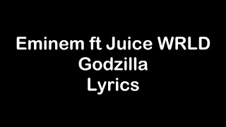 Eminem ft Juice WRLD - Godzilla [Lyrics]
