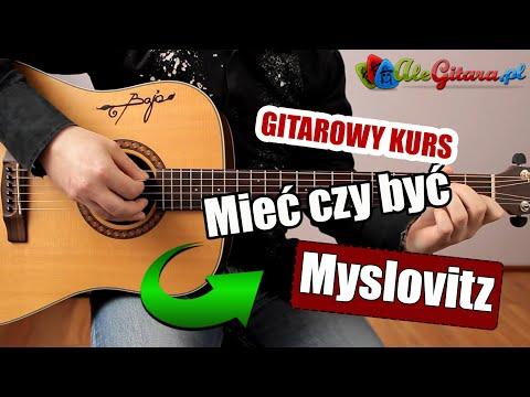 Jak Zagrać Na Gitarze: Myslovitz - Mieć Czy Być