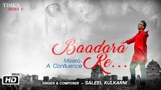 Baadara Re | Meera A Confluence | Saleel Kulkarni | Gerua Productions
