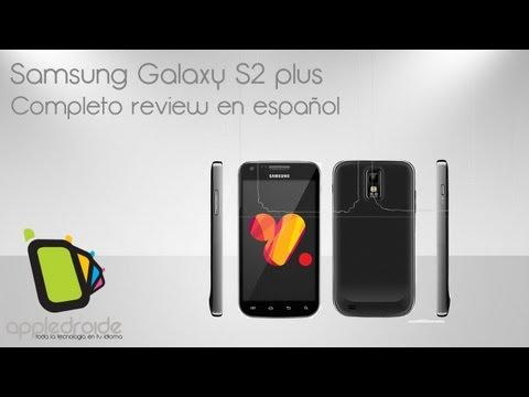 Samsung Galaxy S2 plus completo review en español