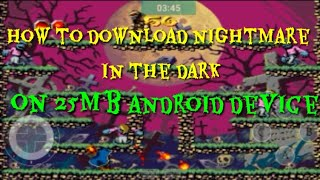 How to do download nightmare in the dark easily