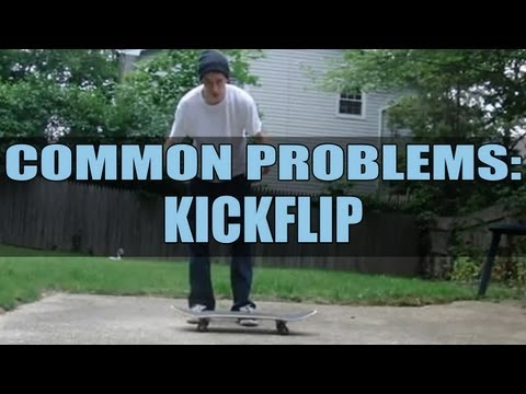 The Ultimate Common Problems: Kickflip - How To