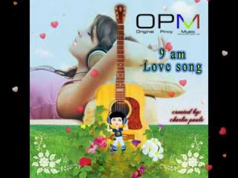 Opm 9 Am Love Song video