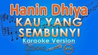 download lagu Hanin Dhiya - Kau Yang Sembunyi Karaoke  Tanpa gratis