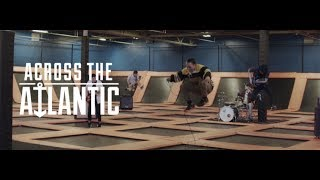 ACROSS THE ATLANTIC - Playing For Keeps