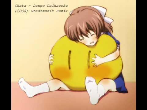 Chata - Dango Daikazoku (Stadtmuzik Remix)