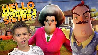 HELLO NEIGHBOR HAS A SISTER? (Scary Teacher 3D) OMG