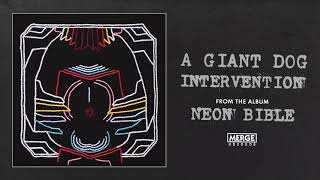 A Giant Dog - Intervention (Official Audio)