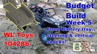 WLToys 10428 B Week 5 Front Mount Battery tray with vertical shocks & bell crank steering