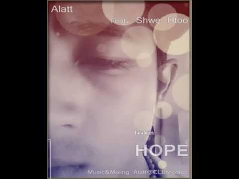 Myanmar New Fucking Hope - Alatt Ft Shwe Htoo 2013