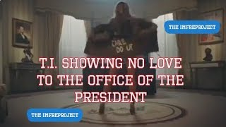 T.I. UNASHAMEDLY GO FOR THE PRESIDENT W/ A VIDEO