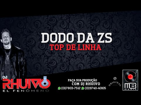 Mc Dodo Da Zs - Top De Linha (webclip Oficial) video