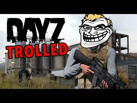 Day Z Gets Trolled!