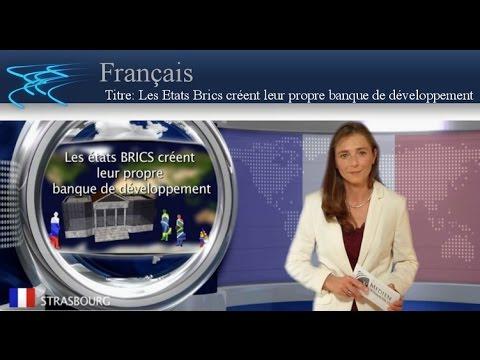 Titre: Les Etats Brics créent leur propre banque de ... | Français | kla.tv