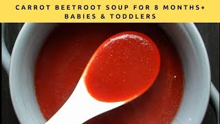 Carrot Beetroot Soup Recipe for 8 Months+ Babies, Toddlers and Kids  Immune-boosting Soup for Babies