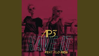 Have It Feat Flo Rida Radio Edit