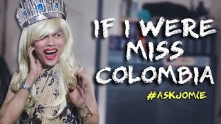 IF I WERE MISS COLOMBIA