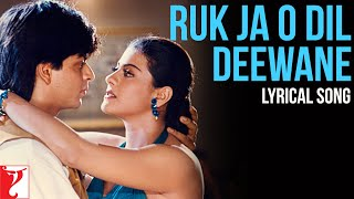 Ruk Ja O Dil Deewane - Song with Lyrics - Dilwale Dulhania Le Jayenge