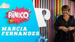 Marcia Fernandes - Pânico - 30/01/19