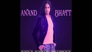 Watch Anand Bhatt Debo Estar Contigo video