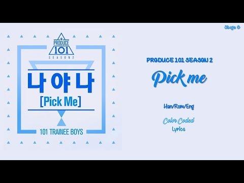 Produce 101 Season 2 - Pick Me Lyrics (Han-Rom-Eng)
