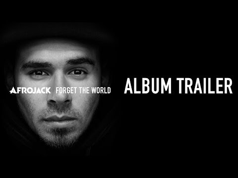 OFFICIAL ALBUM TRAILER: AFROJACK - FORGET THE WORLD (OUT NOW!!)