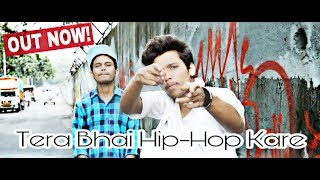 TERA BHAI Hip-Hop KARE | LATEST HINDI RAP SONG 2017| EMCEE RHYMESTER FT. AJ S!NGH (FULL MUSIC VIDEO)