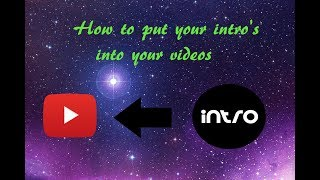 How to put intros into your videos| 2017!