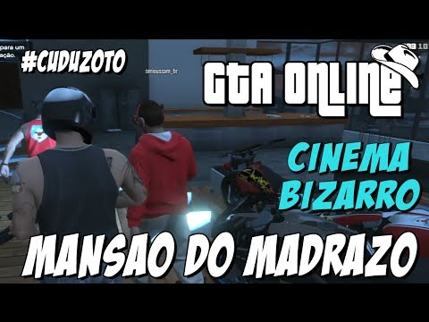 GTA Online - Entrando na Mansao do Madrazo e Cinema Bizarro!