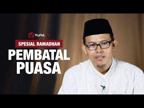 Kajian Ramadhan : Pembatal Puasa - Ustadz Muhammad Romelan, Lc.