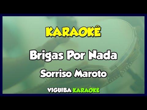 Brigas Por Nada - Sorriso Maroto / Karaokê