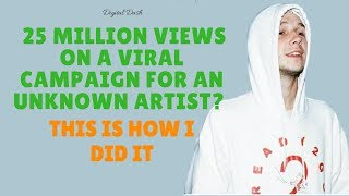25 Million Views For An Unknown Artist This Is How I Did It Music Marketing