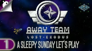 Sleepy Sunday Let's Play: The Away Team Lost Exodus - Lets Meet The Crew! And Kill A Few... - Part 1