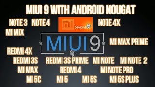 List of devices To Get MIUI 9 with Android Nougat