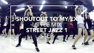 Shoutout To My Ex (Little Mix) | Step Choreography
