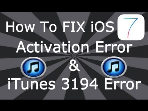 How To FIX iOS 7 Activation Error & iTunes 3194 Error