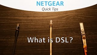 What is DSL Internet?   NETGEAR Quick Tips